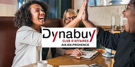 Réunion Club Affaires Dynabuy Aix-en-Provence tickets