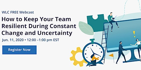 How to Keep Your Team Resilient During Constant Change and Uncertainty tickets