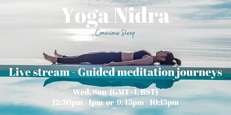 Yoga Nidra-Conscious Sleep *Live Stream* Guided Meditations: Sun, Wed 12:30-1pm or 9:45-10:15pm tickets