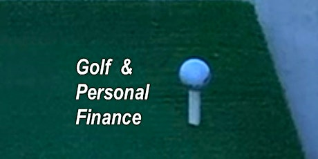 Bring your Golf Clubs and Learn Personal Finance tickets