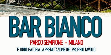 INAUGURAZIONE BAR BIANCO (solo su accredito)APERITIVO+SERATA ✆+3491397993 biglietti