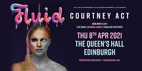 Courtney Act - Fluid Tour 2021 (Queens Hall, Edinburgh) tickets