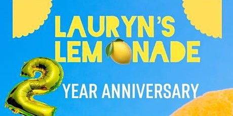 Lauryn's Lemonade 2 Year Anniversary tickets