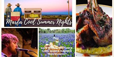 Food and Wine: Marfa Cool Texas Summer Nights tickets