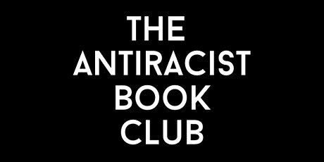 The Antiracist Book Club (Last Tuesday Every Month) tickets
