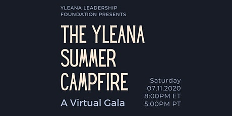 The Yleana Summer Campfire:  A Virtual Gala of Yleana Leadership Foundation tickets