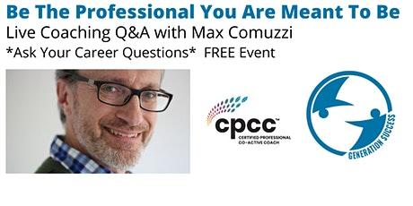 Generations Success Career Coaching talk with Max Comuzzi - Live Q&A (FREE) tickets