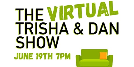 The Trisha & Dan show live virtual podcast PART 3!!! tickets