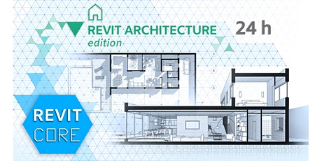 REVIT CORE | Architecture Edition ONLINE biglietti