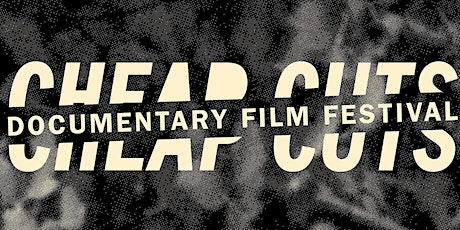 Cheap Cuts Documentary Film Festival 2020 tickets
