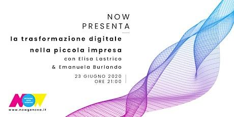 NOW PRESENTA... la trasformazione digitale nella piccola impresa biglietti