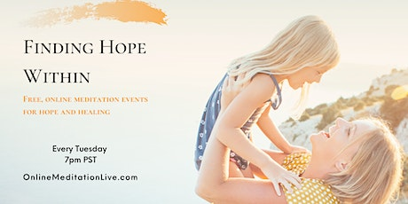Finding Hope Within (Online Meditation) (Pacific Time Zone) tickets