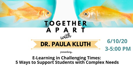TOGETHER  A P A R T with Dr. Paula Kluth -E-Learning in Challenging Times tickets