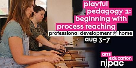 Playful Pedagogy 1: Beginning with Process Teaching tickets
