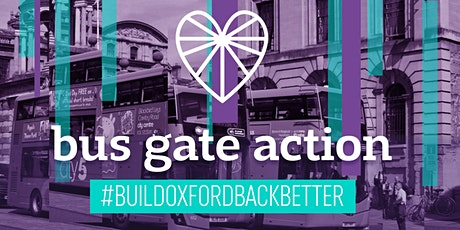 Bus Gates Action - #BuildOxfordBackBetter tickets