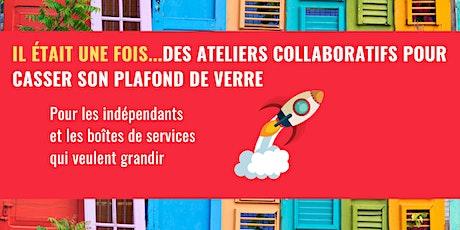 Les ateliers collaboratifs - Pour casser son plafond. billets