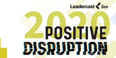 VIRTUAL STREAMING Leadercast 2020: Positive Disruption tickets