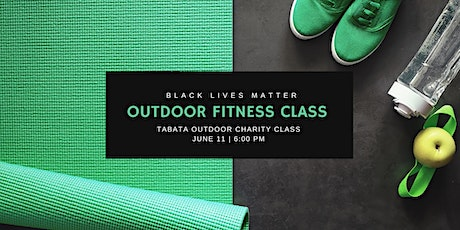 Black Lives Matter Outdoor Charity Tabata Class tickets