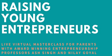 Raising Young Entrepreneurs Live Masterclass tickets