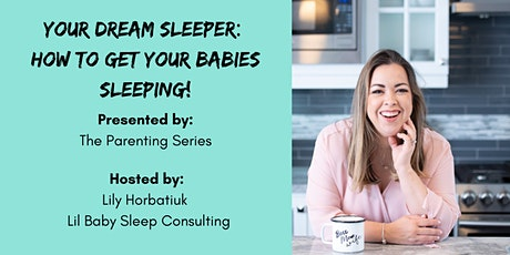 Your Dream Sleeper: How to Get Your Babies Sleeping! tickets