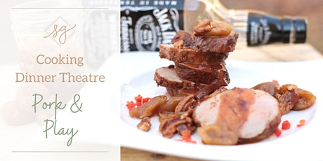 Cooking Dinner Theatre - Pork & Play tickets