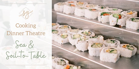 Cooking Dinner Theatre - Surf & Soil-to-Table tickets