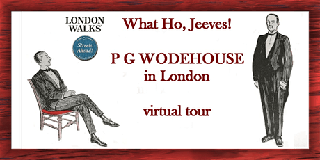 What Ho, Jeeves! A Virtual Tour of the London of P G Wodehouse tickets