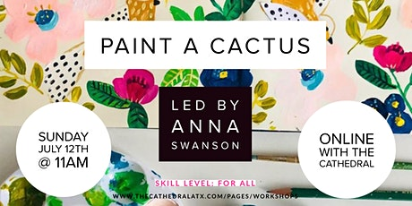 Paint a Cactus Garden with Anna Swanson tickets