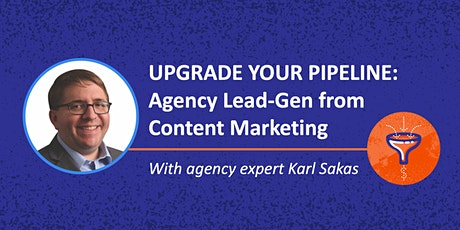 Upgrade Your Agency's Pipeline: Lead-Gen from Content Marketing tickets