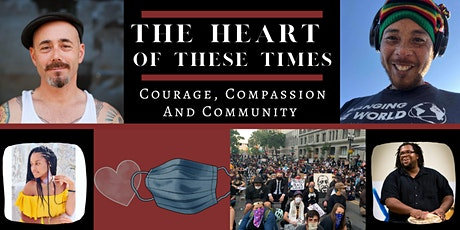 The Heart of These Times: Courage, Compassion & Community tickets