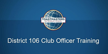 Toastmasters District 106 Club Officer Training hosted by Division E tickets