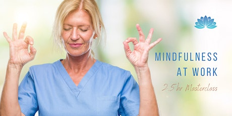 Mindfulness at Work: 2.5hr Masterclass tickets