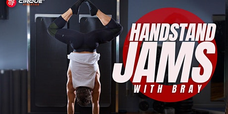 Cirque Athletics® Handstand Jams | Hosted by  Bray tickets