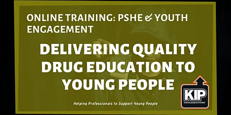 Online Training: PSHE & Youth Engagement - Delivering Quality Drug Education to Young People tickets