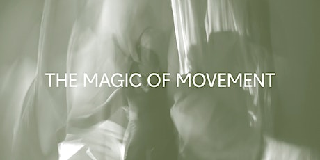 The Magic of Movement tickets