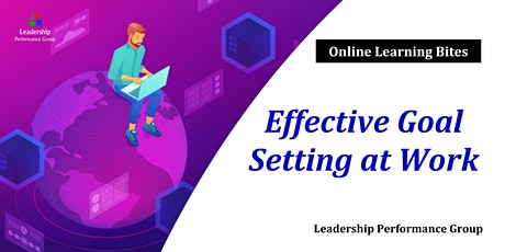Effective Goal Setting at Work(Online) tickets