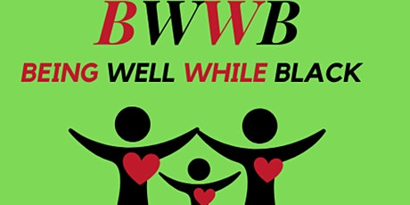 Being Well While Black (BWWB) Videoconference Series Registration tickets