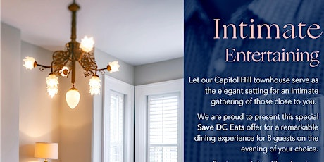Save DC Eats Promo - Fine Dining Experience for 8 tickets
