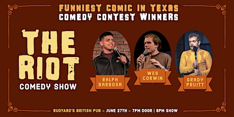 The Riot Comedy Show  - Winners of Funniest Comic in Texas Comedy Contest tickets