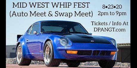 Mid West Whip Fest (Auto Meet & Swap Meet) tickets