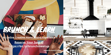 Brunch & LEARN!! An Online Creative Home Buying Experience + Cool Giveaways tickets