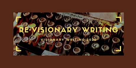 RE-VISIONARY WRITING tickets