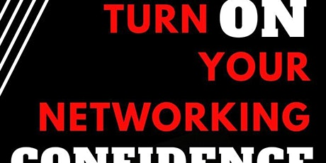 Turn ON Your Networking Confidence tickets