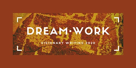 DREAM WORK - VISIONARY WRITING 2020 biglietti