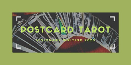 POSTCARD TAROT - VISIONARY WRITING 2020 tickets
