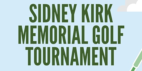 Sidney Kirk Memorial Golf Tournament tickets