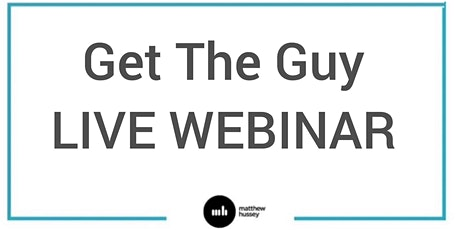 Get The Guy LIVE  WEBINAR tickets
