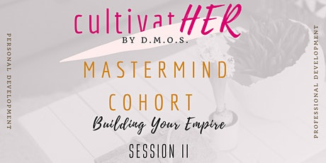cultivatHER Mastermind Class: Building Your Empire ingressos