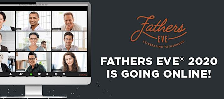 Fathers Eve ®  2020 Celebrating Fatherhood! image