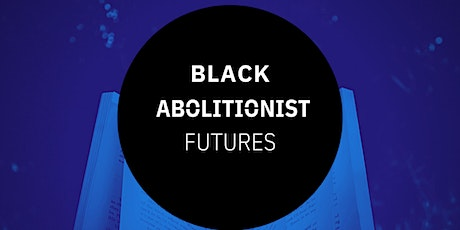 Black Abolitionist Futures - Reading & Discussion Group tickets